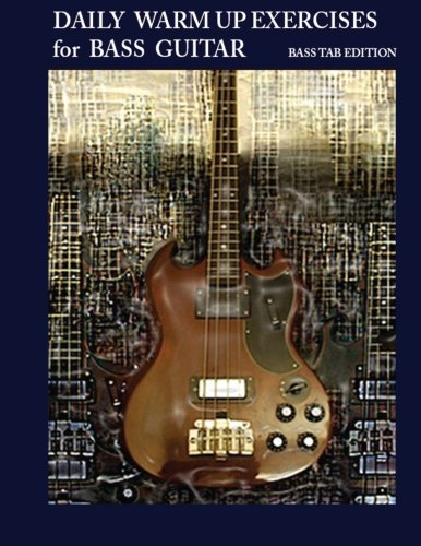 Bass Guitar Tab Book - Daily Warm Up Exercises for Bass Guitar