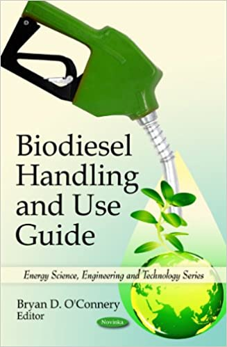 Biodiesel Handling and Use Guide (Energy Science, Engineering and Technology)