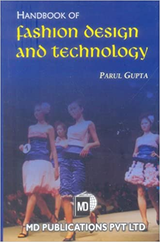 Handbook Of Fashion Design And Technology Parul Gupta 9788175331235 Amazon Com Books