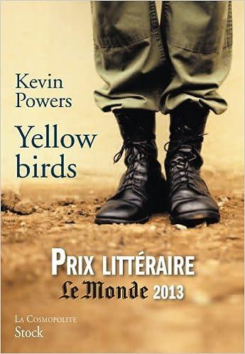Yellow birds: Traduit de langlais Etats-Unis par Emmanuelle et Philippe Aronson La cosmopolite: Amazon.es: Kevin Powers: Libros en idiomas extranjeros