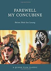 Farewell My Concubine: A Queer Film Classic (Queer Film Classics)