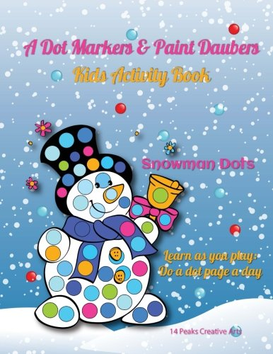 Dot Snowman (A Dot Markers & Paint Daubers Kids Activity Book: Snomwan Dots: Learn as you play: Do a dot page a day (Holiday))