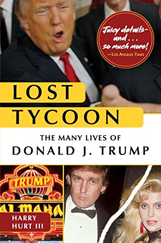 Lost Tycoon  The Many Lives Of Donald J  Trump