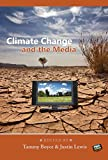 Climate Change and the Media (Global Crises and the Media)