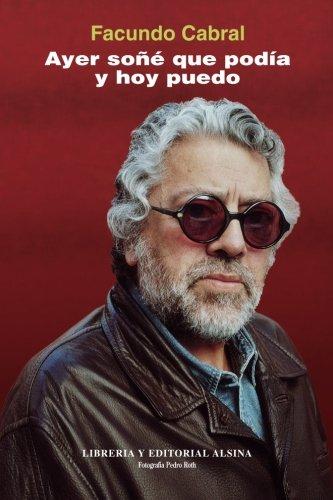 Ayer soñe que podia y hoy puedo (Spanish Edition) [Facundo Cabral] (Tapa Blanda)