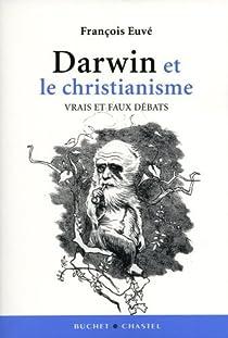 Darwin et le christianisme : Vrais et faux débats par Euvé