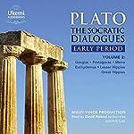 The Socratic Dialogues Early Period, Volume 2: Gorgias, Protagoras, Meno, Euthydemus, Lesser Hippias, Greater Hippias |  Plato,Benjamin Jowett - translator