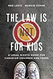 The Law is (Not) for Kids: A Legal Rights Guide for Canadian Children