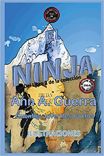 El Ninja: Del Libro 2 de la Coleccion (Los MIL y un DIAS: Cuentos Juveniles Cortos) (Spanish Edition) (Spanish) Paperback – Large Print, November 27, 2018
