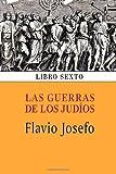 Las Guerras de Los Judíos (Libro Sexto), Flavio Josefo, 1494328275