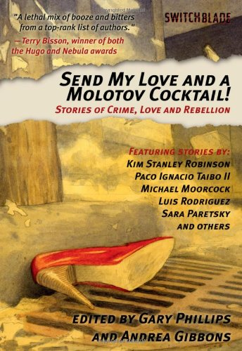 Download Send My Love and a Molotov Cocktail!: Stories of Crime, Love and Rebellion (Switchblade) ebook