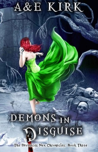 Demons In Disguise: The Divinicus Nex Chronicles: Book Three (Volume -