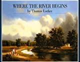 Where the River Begins, Thomas Locker, 0780720016