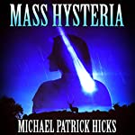 Mass Hysteria | Michael Patrick Hicks