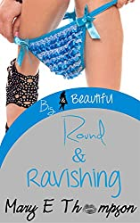 Round & Ravishing (Big & Beautiful Book 10)