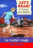 Le rocher rouge/Red Rock (Fre-Eng) (Let's Read)