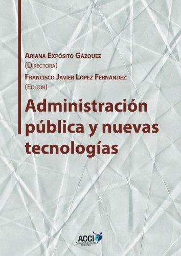 Administración pública y nuevas tecnologías (Gestión y atención sanitaria) (Spanish Edition)