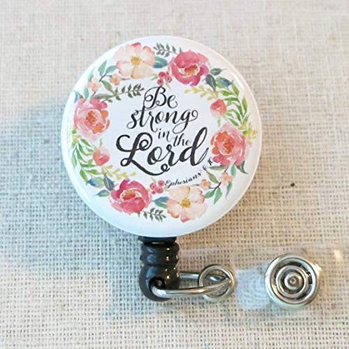 BIBLE VERSE Badge Reel, Be Strong in the LORD Ephesians 6:10, Religious Retractable Badge Holder, Christian Scripture Badge Reel