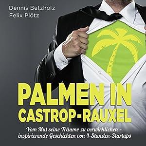 Palmen in Castrop-Rauxel - Vom Mut seine Träume zu verwirklichen Hörbuch