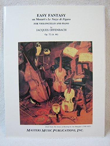- Easy Fantasy on Mozart's Le Nozze di Figaro for Violincello and Piano - Master String Series Sheet Music