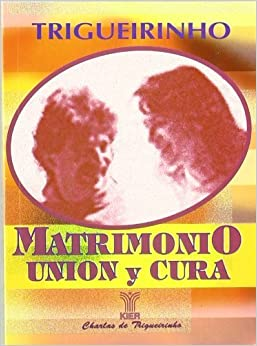 Book matrimonio, union y cura / marriage, union and cure (Spanish Edition) by Netto, Jose Trigueirinho (2012)
