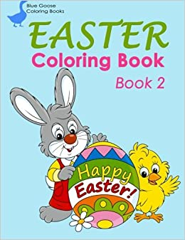 EASTER Coloring Book 2 For Kids Blue Goose Books Volume 5 Emilia Potter Prince 9781508863922 Amazon