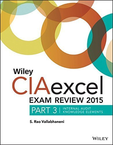 Wiley CIAexcel Exam Review 2015, Part 3: Internal Audit Knowledge Elements (Wiley CIA Exam Review Series) 6th edition by Vallabhaneni, S. Rao (2015) Paperback