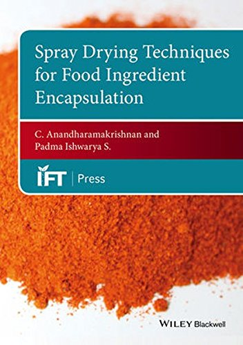 spray-drying-techniques-for-food-ingredient-encapsulation-institute-of-food-technologists-series