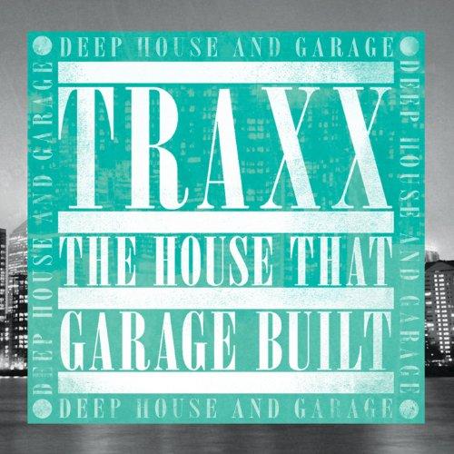 Traxx: The House That Garage B...
