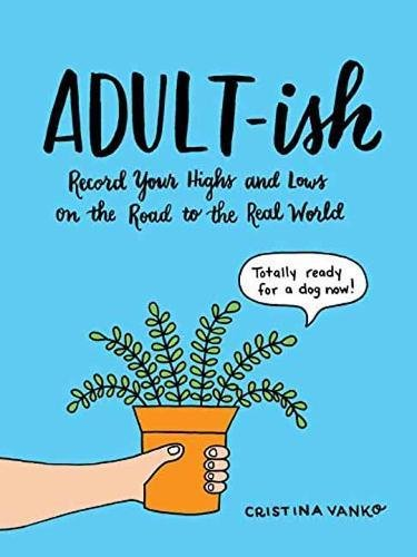 adult-ish-record-your-highs-and-lows-on-the-road-to-the-real-world