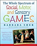 The Whole Spectrum of Social, Motor and Sensory Games 1st Edition