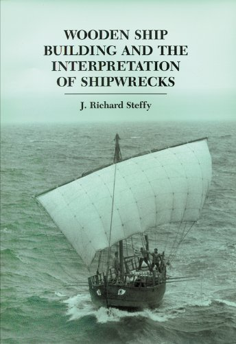 Wooden Ship Building And The Interpretation Of Shipwrecks (Ed Rachal Foundation Nautical Archaeology Series)