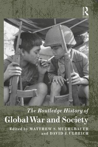 The Routledge History of Global War and Society (Routledge Histories)