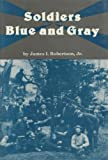Soldiers Blue and Gray, Robertson, James I., Jr., 0872495728