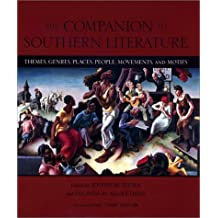 The Companion to Southern Literature: Themes, Genres, Places, People, Movements, and Motifs (Southern Literary Studies) (2001-11-01)