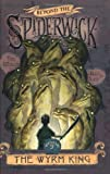 Wyrm King (Beyond the Spiderwick Chronicles)