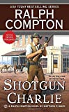 img - for Shotgun Charlie (Ralph Compton) book / textbook / text book