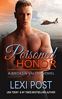 Poisoned Honor (Broken Valor Book 2) by [Post, Lexi]