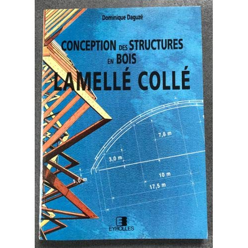 Conception Des Structures En Bois Lamelle Colle 9782212104288
