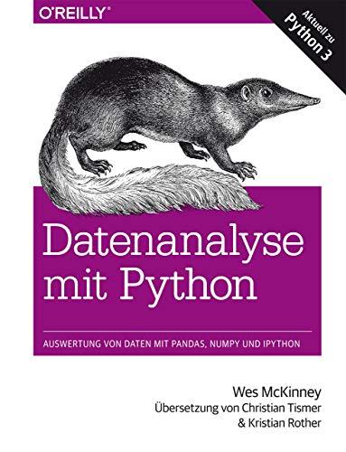 Datenanalyse mit Python: Auswertung von Daten mit Pandas, NumPy und IPython
