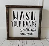 Wash your hands ya filthy animal, Farmhouse sign, rustic decor, fixer upper style, bathroom decor art, kid or master bathroom