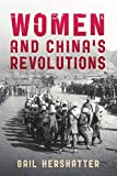 Women and China's Revolutions (Critical Issues in World and International History)