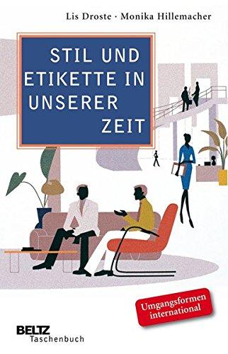 Stil und Etikette in unserer Zeit: Aktuelle Umgangsformen, moderne Tischsitten, souveränes Auftreten (Beltz Taschenbuch)