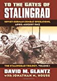 To the Gates of Stalingrad: Soviet-German Combat Operations, April-August 1942 (Modern War Studies (Hardcover))