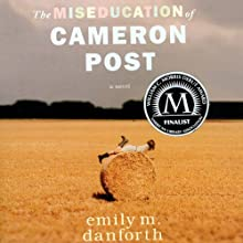 The Miseducation of Cameron Post Audiobook by Emily M. Danforth Narrated by Beth Laufer