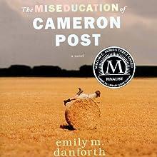 The Miseducation of Cameron Post | Livre audio Auteur(s) : Emily M. Danforth Narrateur(s) : Beth Laufer