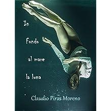 In fondo al mare la luna (Italian Edition)