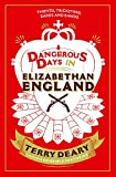 """Dangerous Days in Elizabethan England"" av Terry Deary"