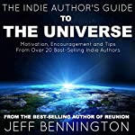 The Indie Author's Guide to the Universe | Jeff Bennington