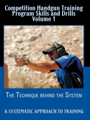 Competition Handgun Training Program Skills and Drills Volume 1 (Best Handgun For Novice)